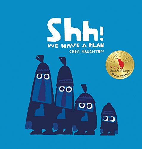 9780763672935: Shh! We Have a Plan (Irma S and James H Black Honor for Excellence in Children's Literature (Awards))