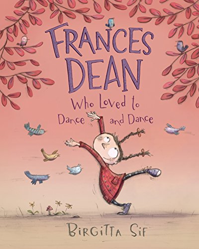 9780763673062: Frances Dean Who Loved to Dance and Dance