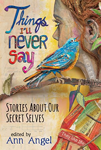 9780763673079: Things I'll Never Say: Stories About Our Secret Selves