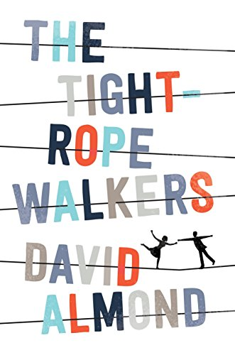 The Tightrope Walkers: David Almond