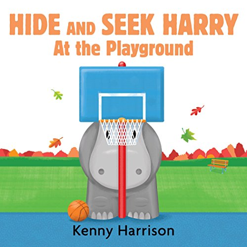 Hide and Seek Harry at the Playground: Harrison, Kenny