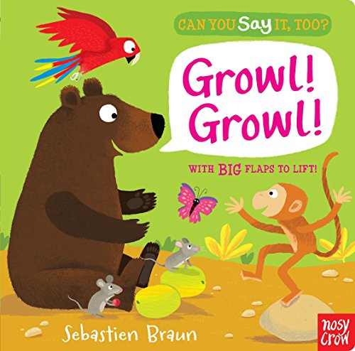 9780763673963: Can You Say It, Too? Growl! Growl!