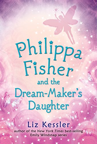 9780763674601: Philippa Fisher and the Dream-Maker's Daughter