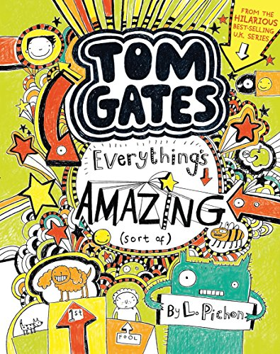 9780763674731: Tom Gates: Everything's Amazing (Sort Of) (Book #3)