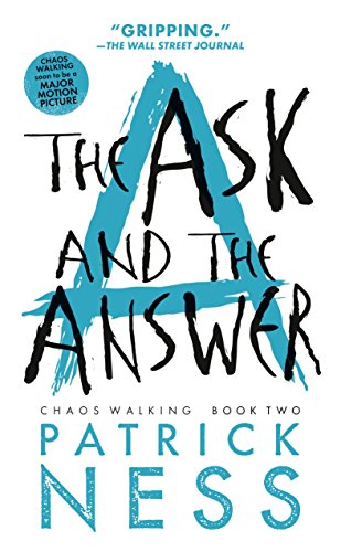 9780763676179: The Ask and the Answer (Reissue with bonus short story): Chaos Walking: Book Two