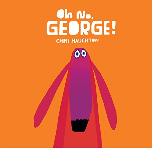 9780763676520: Oh No, George!