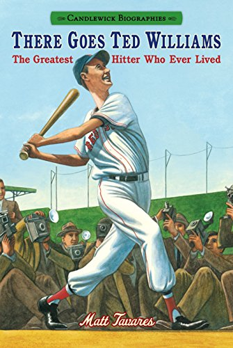 9780763676551: There Goes Ted Williams: Candlewick Biographies: The Greatest Hitter Who Ever Lived