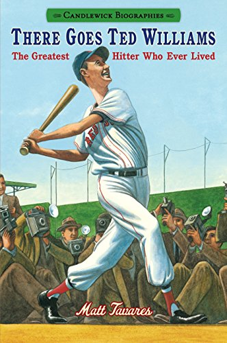 9780763676568: There Goes Ted Williams: Candlewick Biographies: The Greatest Hitter Who Ever Lived