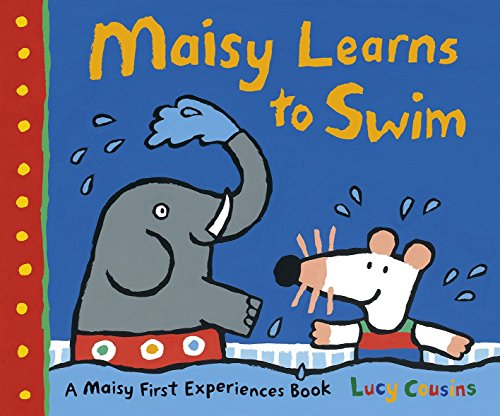 9780763677497: Maisy Learns to Swim: A Maisy First Experience Book