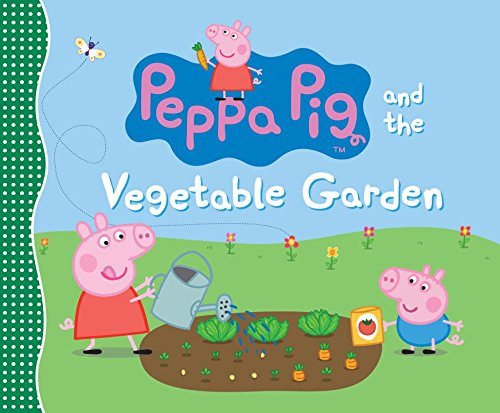 9780763678890: Peppa Pig and the Vegetable Garden