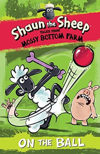 9780763680596: Shaun the Sheep: On the Ball (Tales from Mossy Bottom Farm)