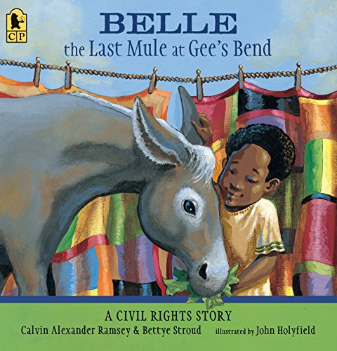 Belle, the Last Mule at Gee's Bend: A Civil Rights Story: Ramsey, Calvin Alexander