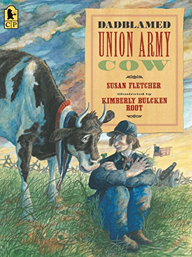 9780763687700: Dadblamed Union Army Cow