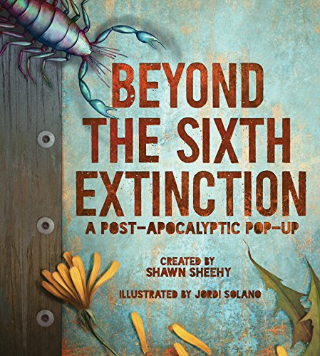 9780763687885: Beyond the Sixth Extinction: A Post-Apocalyptic Pop-Up