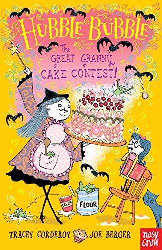 9780763688493: The Great Granny Cake Contest!: Hubble Bubble