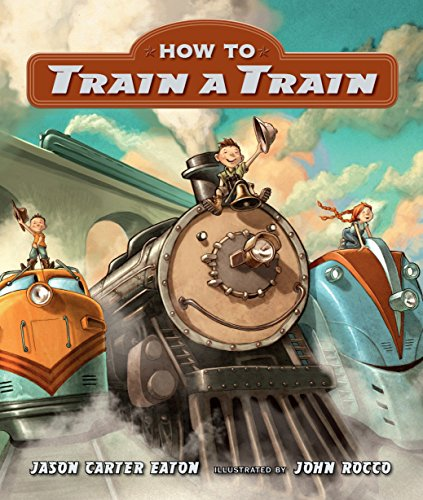 9780763688998: How to Train a Train