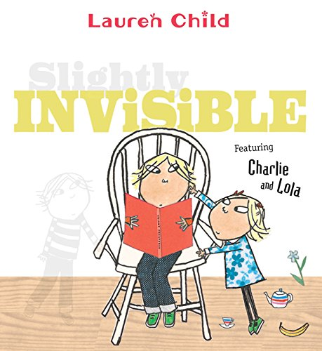 9780763690144: Slightly Invisible (Charlie and Lola)