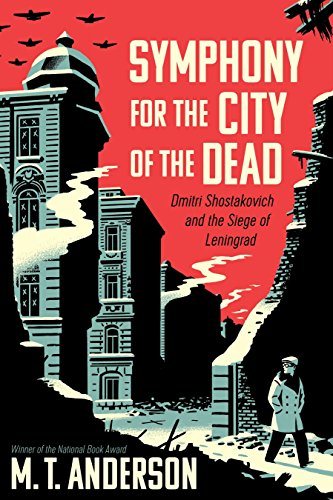 9780763691004: Symphony For The City Of The Dead: Dmitri Shostakovich and the Siege of Leningrad