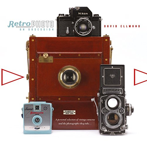 Retro Photo: An Obsession: A Personal Selection of Vintage Cameras and the Photographs They Take 9780763692506 With exquisite original photos and boundless enthusiasm, David Ellwand offers a love song to film photography and the vintage cameras th