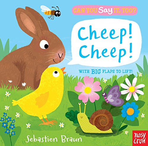 Can You Say It, Too? Cheep! Cheep!: Nosy Crow
