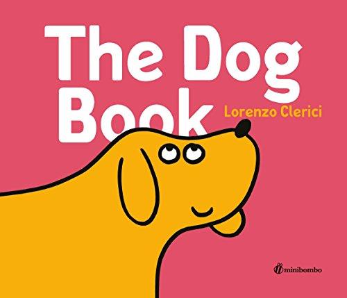 9780763694876: The Dog Book: A minibombo Book