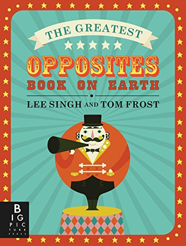 9780763695545: The Greatest Opposites Book on Earth