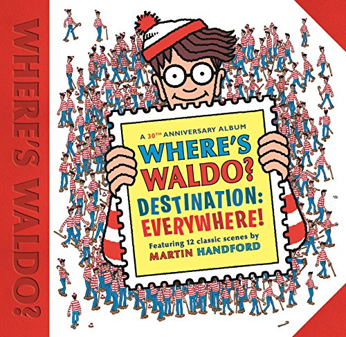 9780763697266: Where's Waldo? Destination: Everywhere!: 12 Classic Scenes as You've Never Seen Them Before!