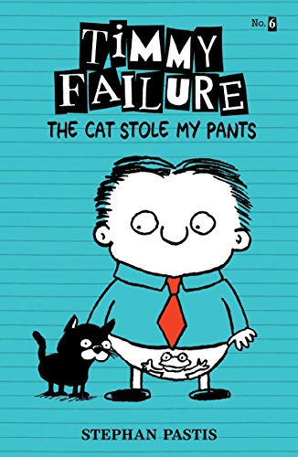 9780763697334: Timmy Failure: The Cat Stole My Pants
