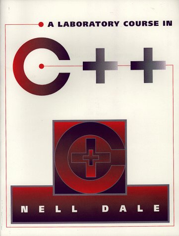 9780763702472: A Laboratory Course in C++