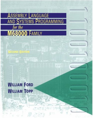 9780763703578: Assembly Language and Systems Programming for the M68000 Family