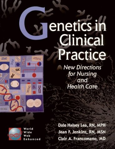 Genetics in Clinical Practice: New Directions for: Dale Halsey Lea,