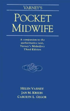 9780763705466: Varney's Pocket Midwife: A Companion to the Authoritative Text, Varney's Midwifery, Third Edition