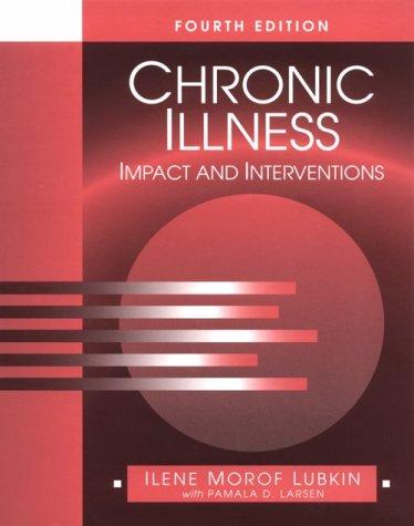 Chronic Illness: Impact and Interventions (Jones and: Ilene Morof Lubkin,