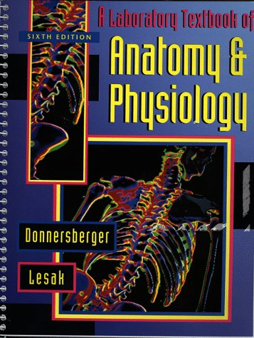 A Laboratory Textbook of Anatomy and Physiology: Anne E. Lesak;