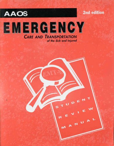 9780763707484: Emergency Care and Transportation of the Sick and Injured: Student Review Manual