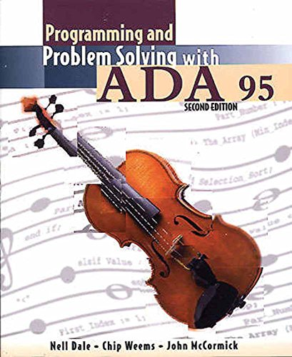 Programming And Problem Solving With Ada 95: Dale, Nell B.; Weems, Chip; McCormick, John W.
