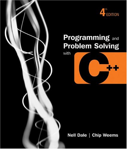 Programming and Problem Solving With C++ (0763707988) by Chip Weems; Nell B. Dale; Mark R. Headington