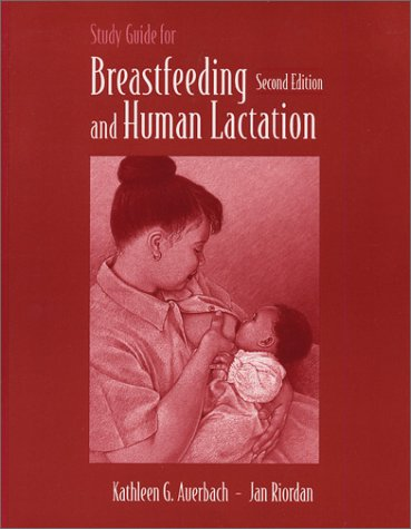 Study Guide for Breastfeeding and Human Lactation: Auerbach, Kathleen G.,