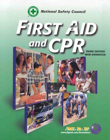 First Aid and CPR (Web Enhanced): National Safety Council