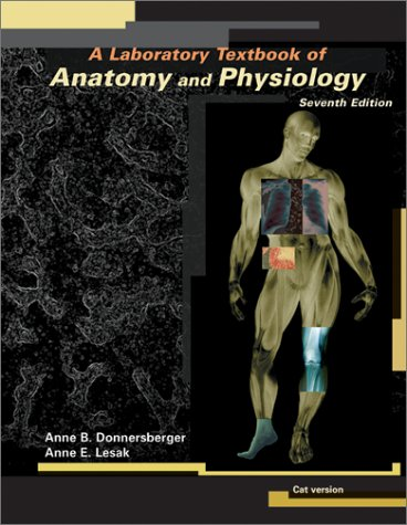A Laboratory Textbook of Anatomy and Physiology: Anne B. Donnersberger,