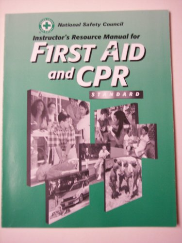 Instructor's Resource Manual for First Aid and CPR Standard (0763709476) by Nsc