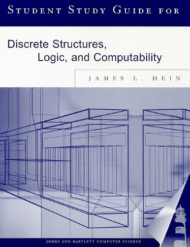 9780763709716: Discrete Structures Logic and Computab