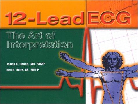 9780763712846: 12-Lead Ecg: The Art of Interpretation