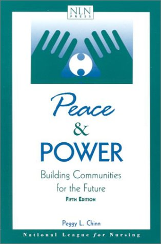 9780763714185: Peace and Power: Building Communities for the Future (NATIONAL LEAGUE FOR NURSING SERIES (ALL NLN TITLES))