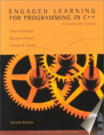 Engaged Learning for Programming in C++: A: James Roberge, Matthew