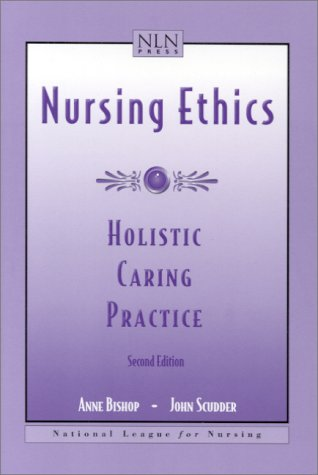 9780763714260: Nursing Ethics: Holistic Caring Practice (Nln Press Series.)