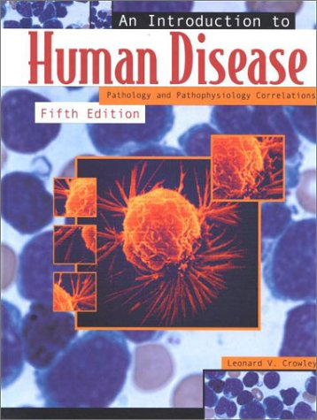9780763714345: An Introduction to Human Disease: Pathology and Pathophysiology Correlations (The Jones and Bartlett Series in Health Sciences)