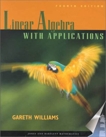9780763714512: Linear Algebra with Applications