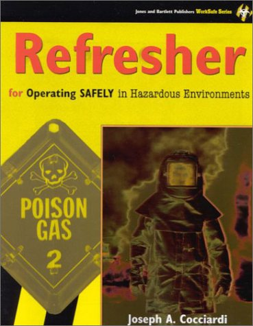 Refresher for Operating Safely in Hazardous Environments (Jones and Bartlett Publishers Worksafe ...