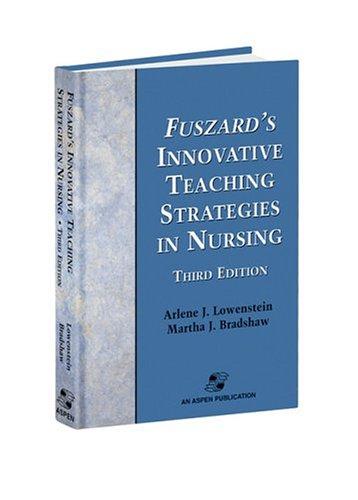 Fuszard's Innovative Teaching Strategies in Nursing: Lowenstein, Arlene J.,